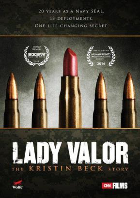 Lady Valor: The Kristin Beck Story/Valor: The Kristin Beck Story电